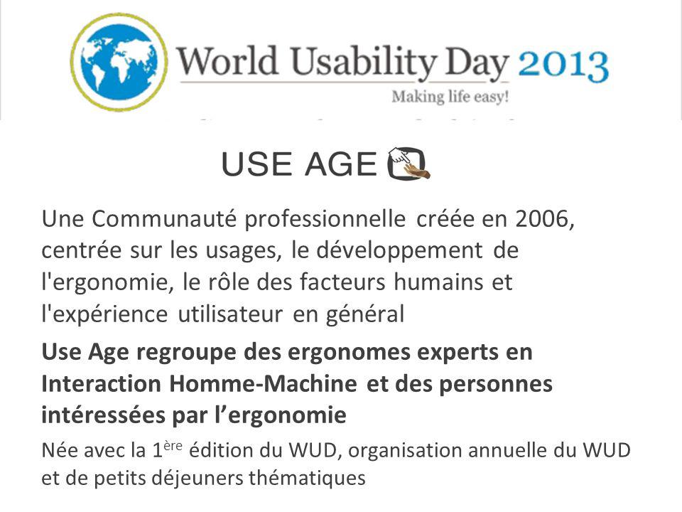 Une Communauté professionnelle créée en 2006, centrée sur les usages, le développement de l ergonomie, le rôle des facteurs humains et l expérience utilisateur en général