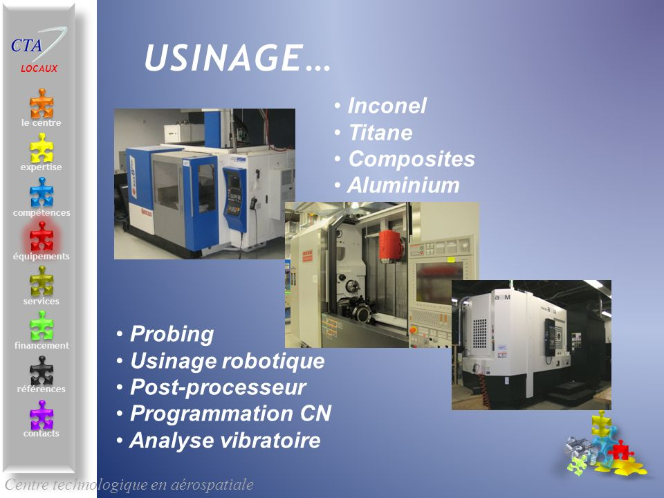 USINAGE… Inconel Titane Composites Aluminium Probing Usinage robotique