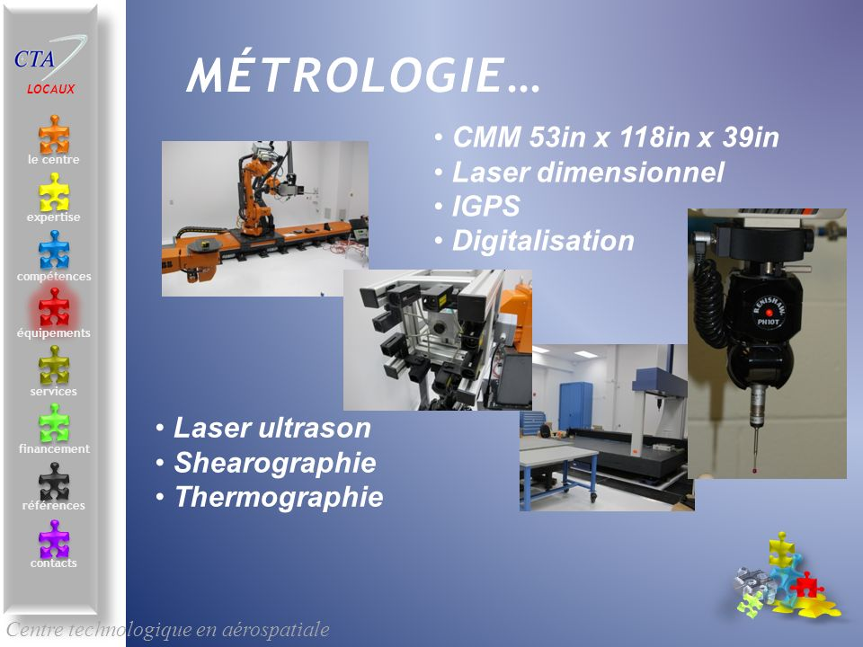 MÉTROLOGIE… CMM 53in x 118in x 39in Laser dimensionnel IGPS