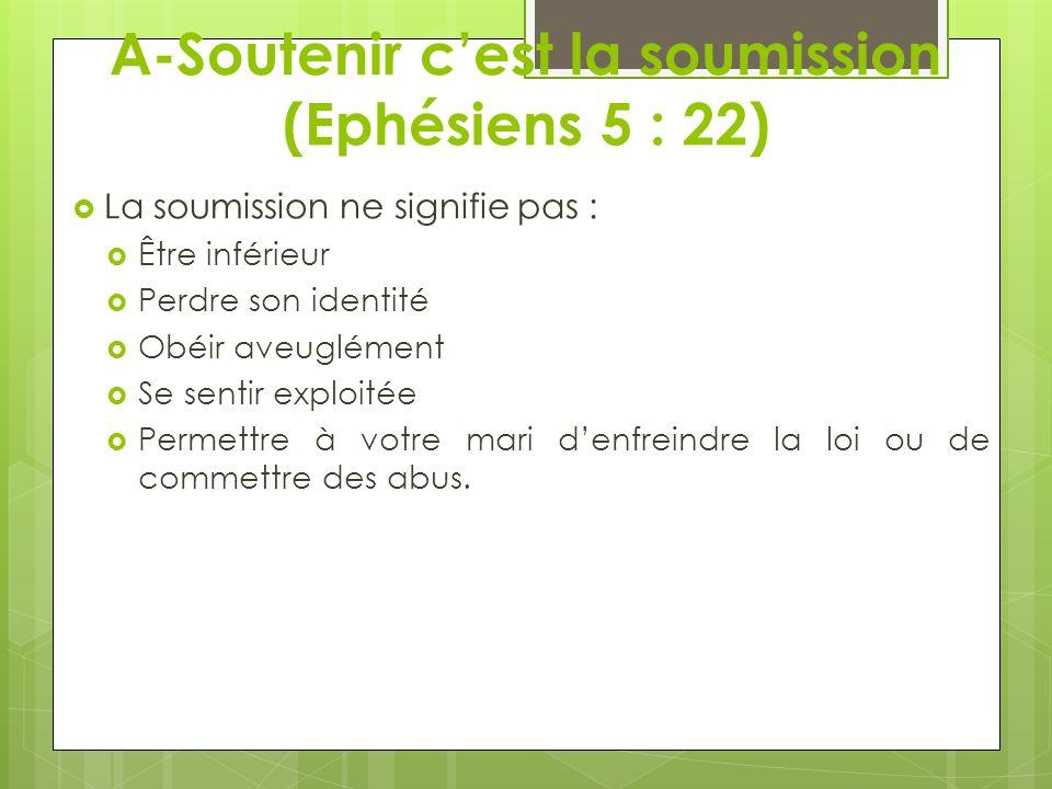 A-Soutenir c'est la soumission (Ephésiens 5 : 22)