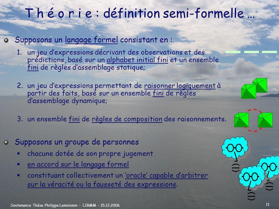 T h é o r i e : définition semi-formelle …