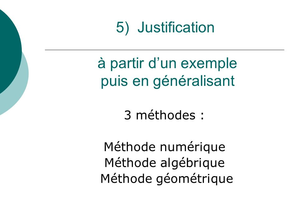 5) Justification à partir d'un exemple puis en généralisant