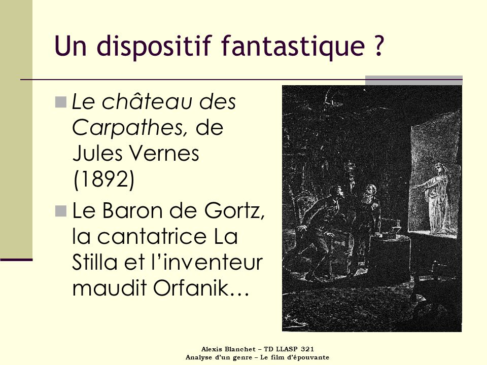 Un dispositif fantastique
