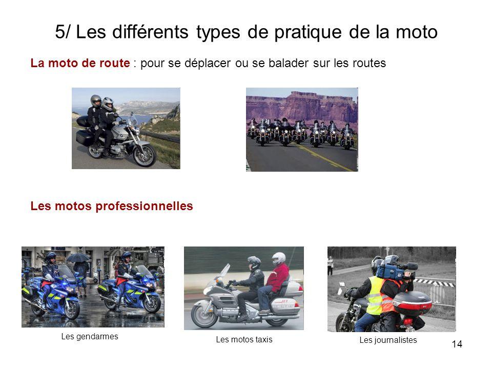 5/ Les différents types de pratique de la moto
