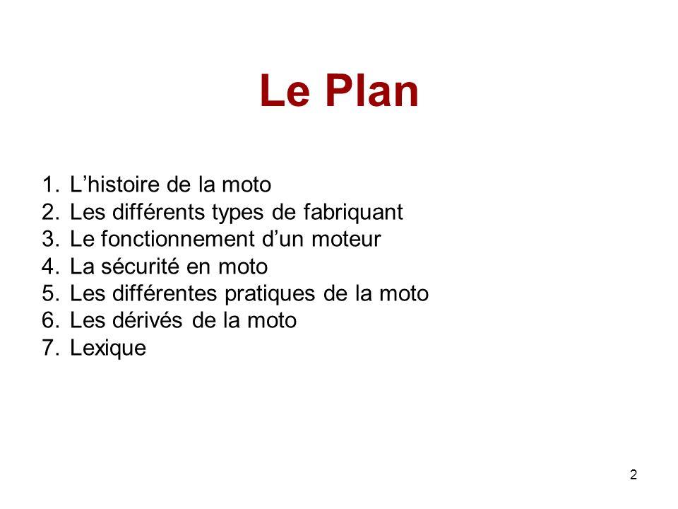Le Plan L'histoire de la moto Les différents types de fabriquant