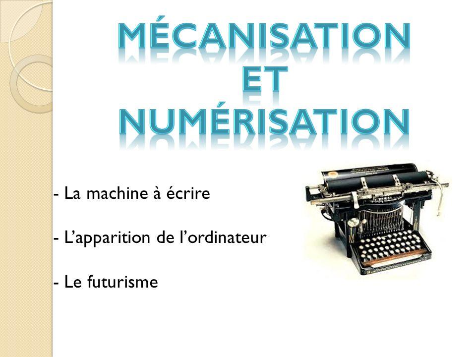 Mécanisation ET numérisation