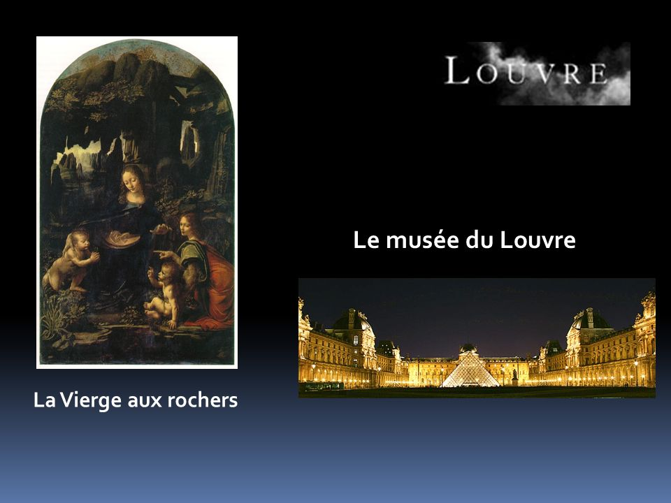 Le musée du Louvre La Vierge aux rochers