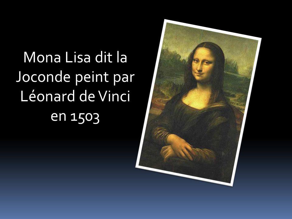 Mona Lisa dit la Joconde peint par Léonard de Vinci en 1503