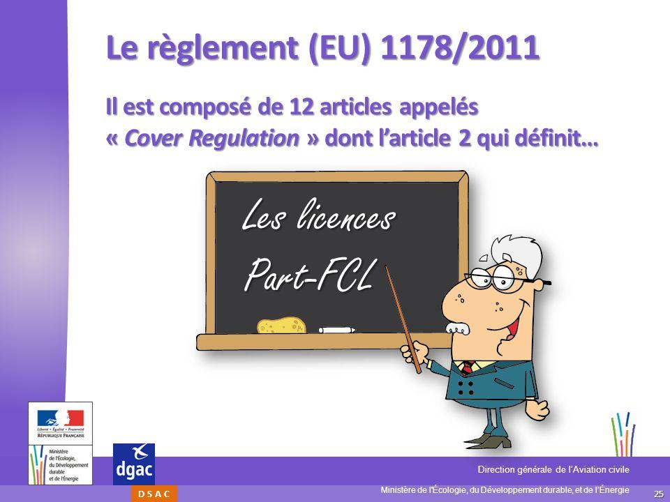 Les licences Part-FCL Le règlement (EU) 1178/2011