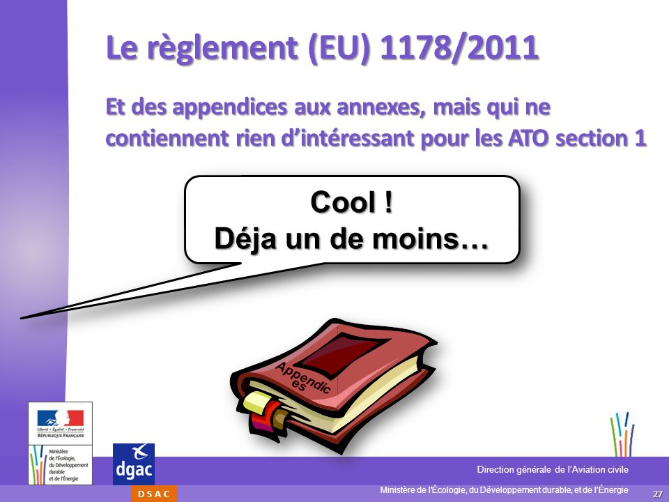 Le règlement (EU) 1178/2011 Cool ! Déja un de moins…