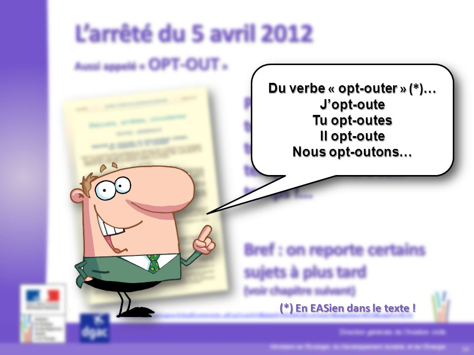Du verbe « opt-outer » (*)… J'opt-oute Tu opt-outes Il opt-oute Nous opt-outons…