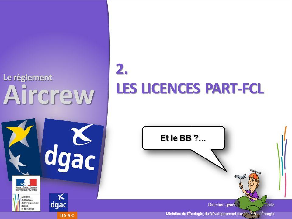 2. Les licences PART-FCL Et le BB ...