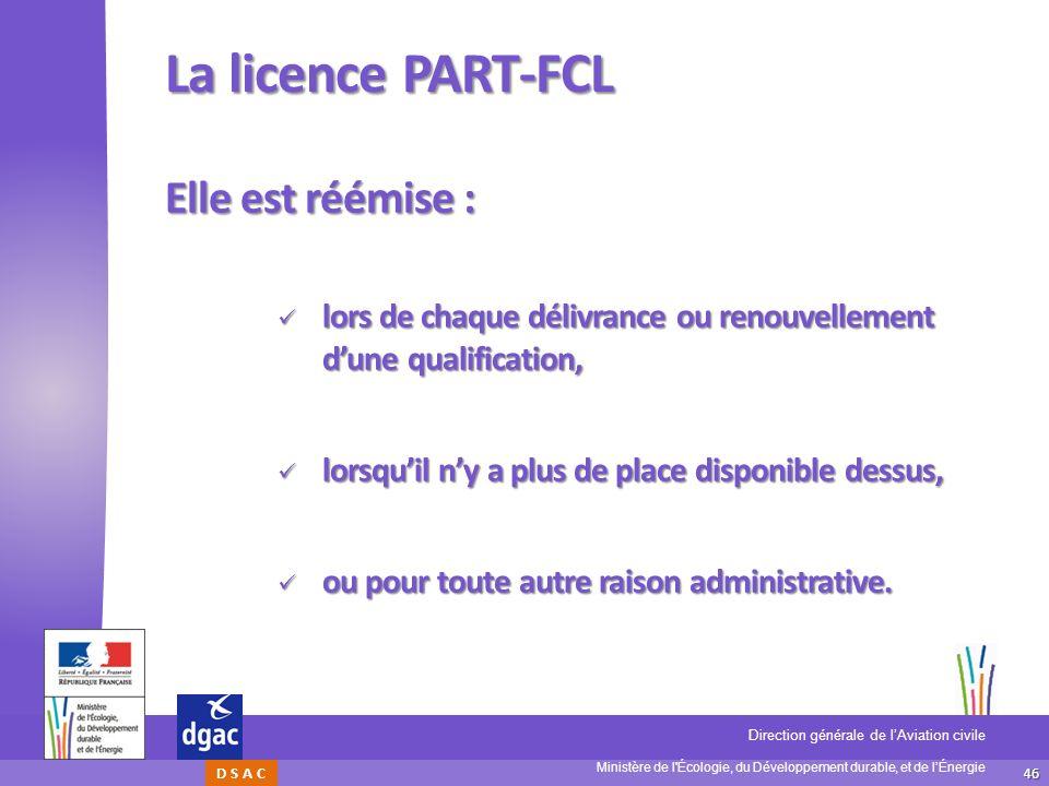 La licence PART-FCL Elle est réémise :