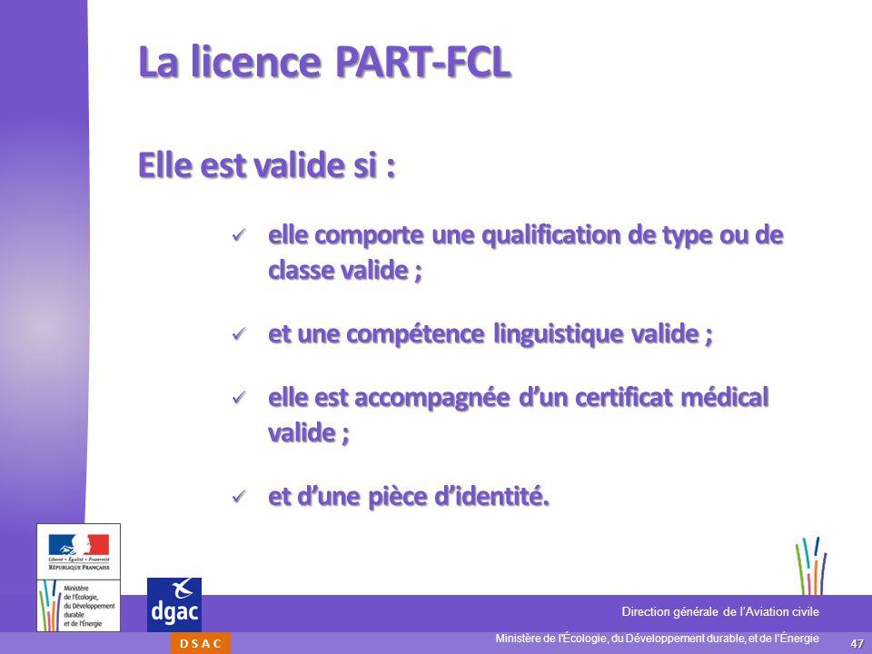 La licence PART-FCL Elle est valide si :