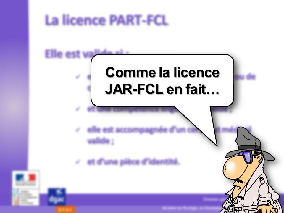 Comme la licence JAR-FCL en fait…