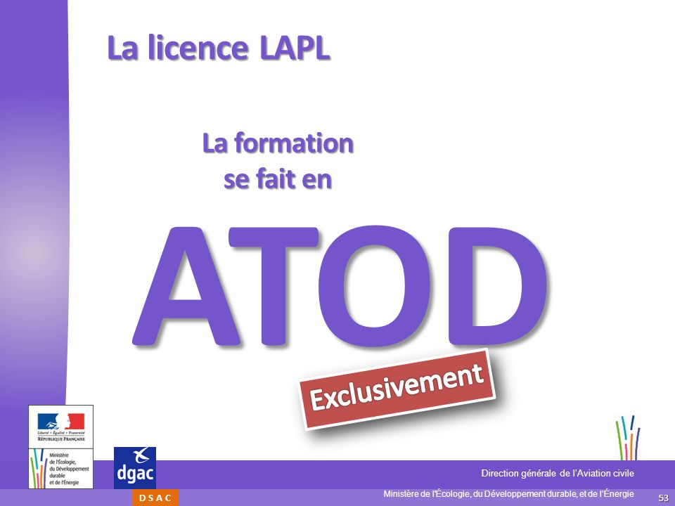 La licence LAPL La formation se fait en AT O D Exclusivement