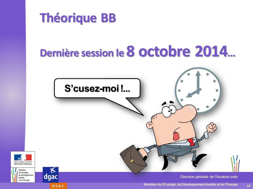 Théorique BB Dernière session le 8 octobre 2014… S'cusez-moi !...