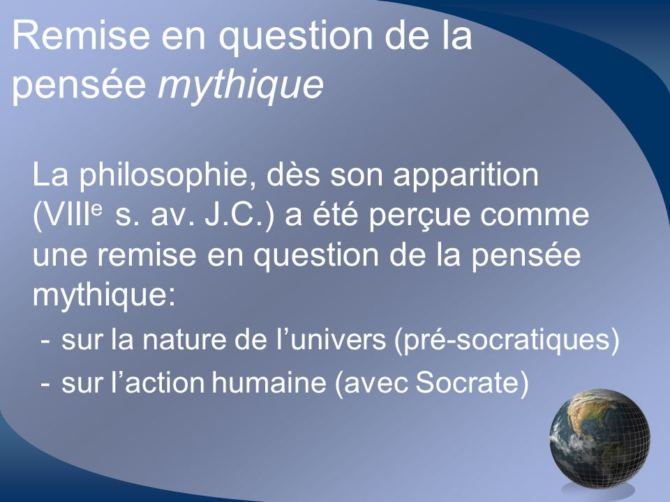 Remise en question de la pensée mythique