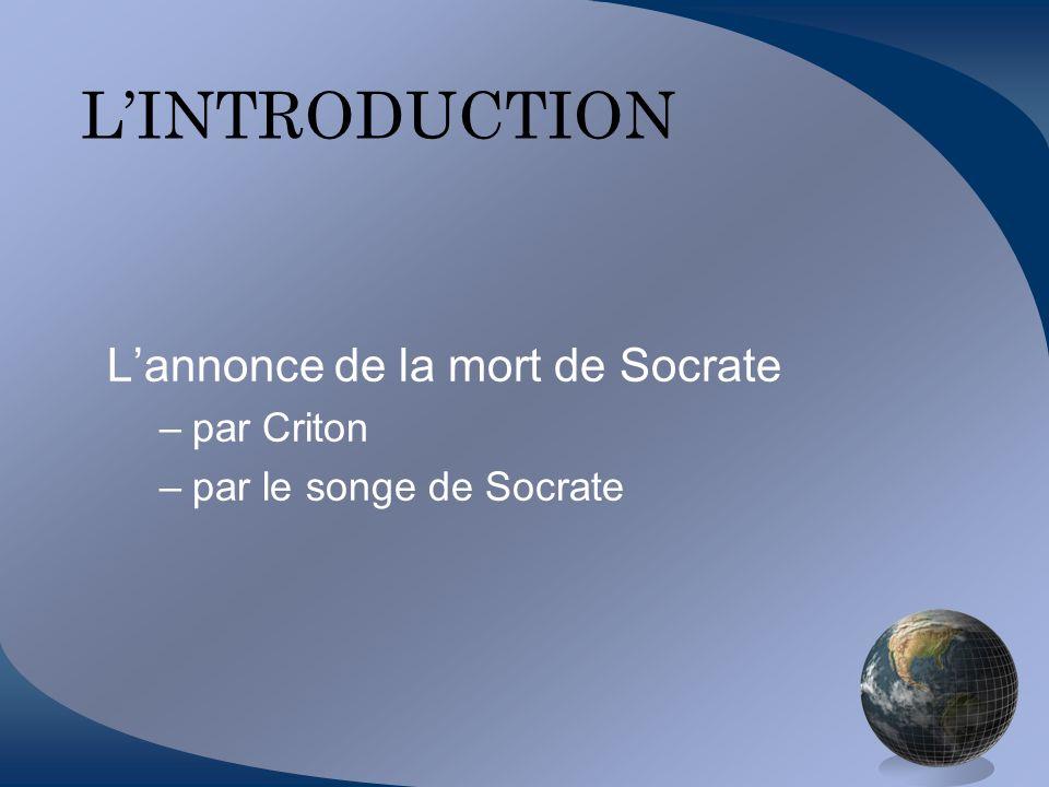 L'INTRODUCTION L'annonce de la mort de Socrate par Criton
