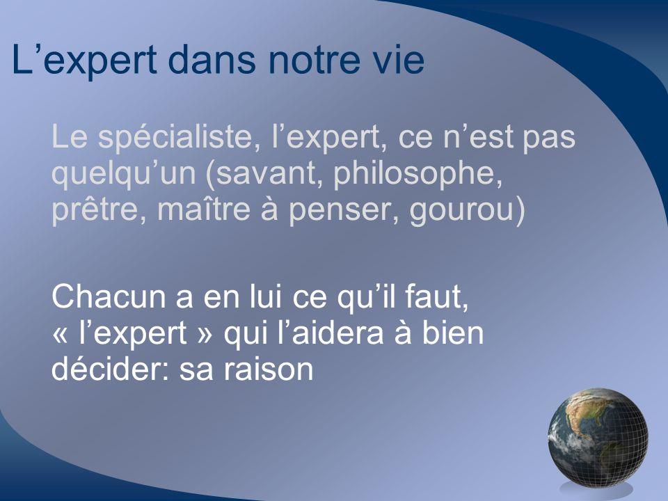 L'expert dans notre vie