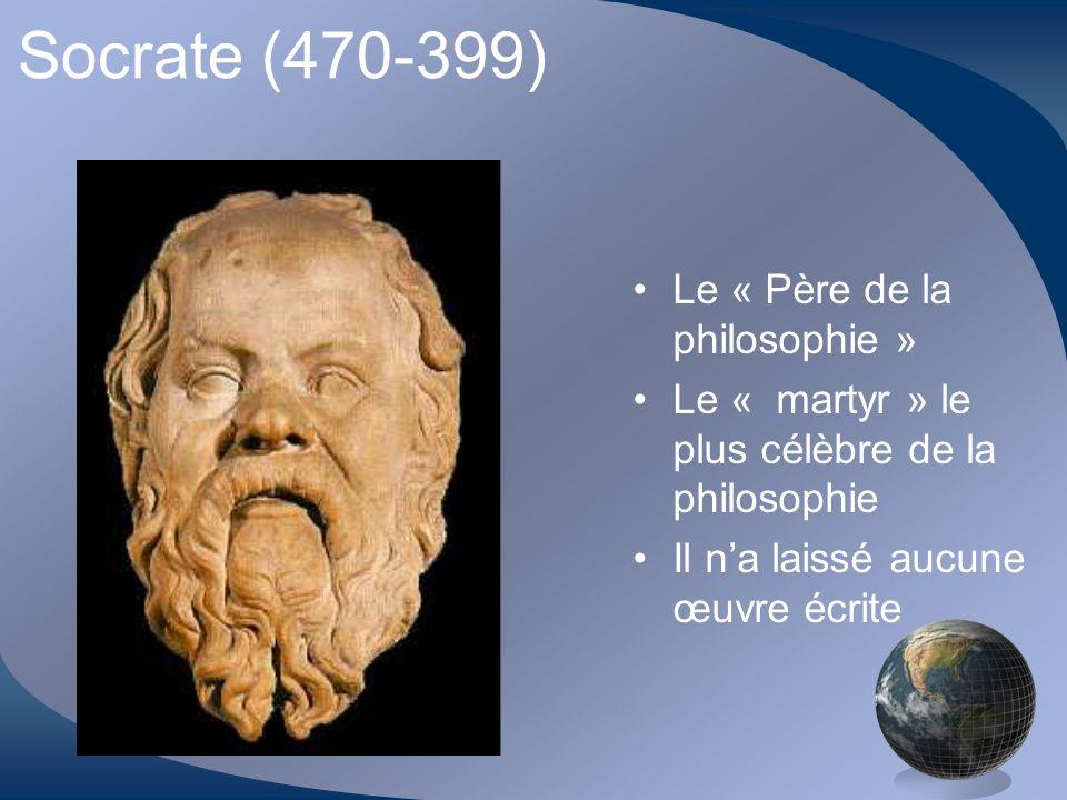 Socrate (470-399) Le « Père de la philosophie »