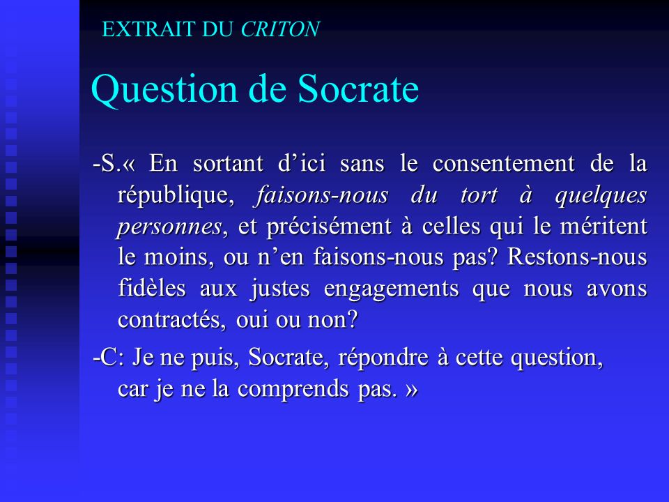 EXTRAIT DU CRITON Question de Socrate.