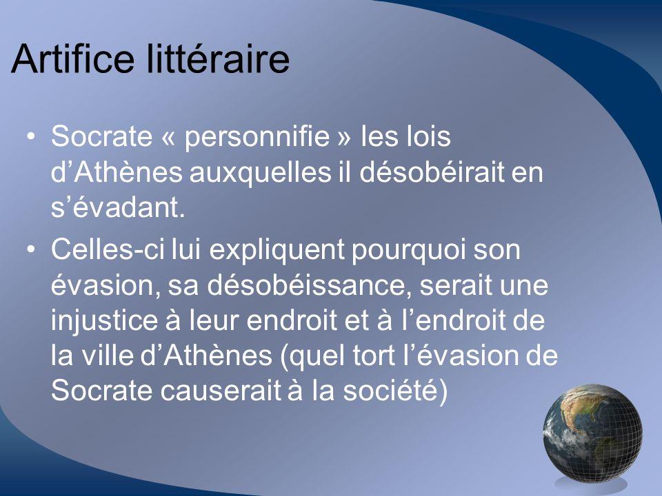 Artifice littéraire Socrate « personnifie » les lois d'Athènes auxquelles il désobéirait en s'évadant.