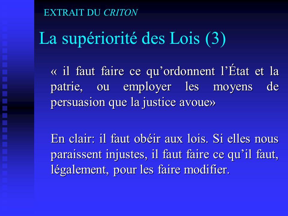 La supériorité des Lois (3)