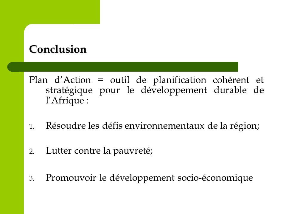 Conclusion Plan d'Action = outil de planification cohérent et stratégique pour le développement durable de l'Afrique :