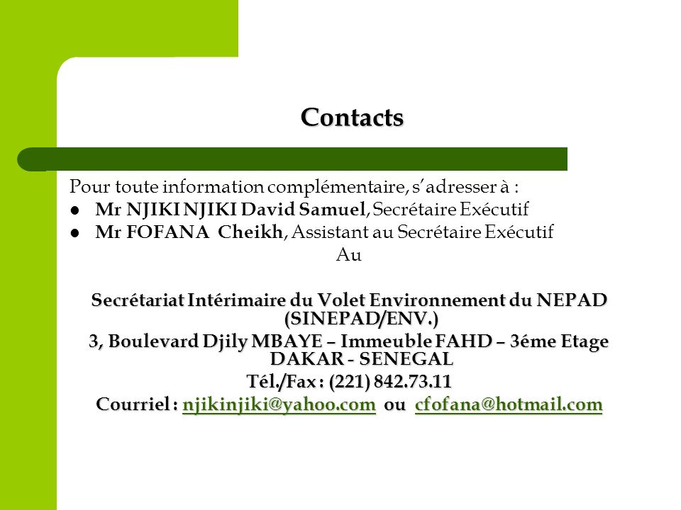 Contacts Pour toute information complémentaire, s'adresser à :