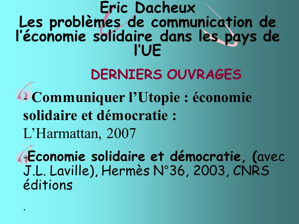 Eric Dacheux Les problèmes de communication de l'économie solidaire dans les pays de l'UE