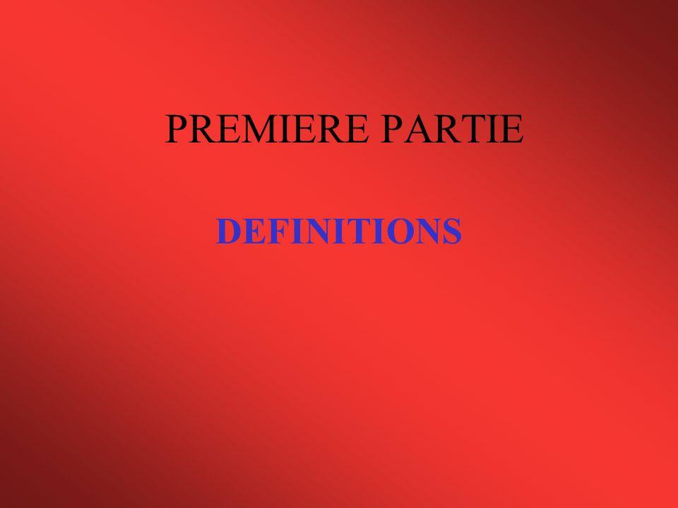 PREMIERE PARTIE DEFINITIONS