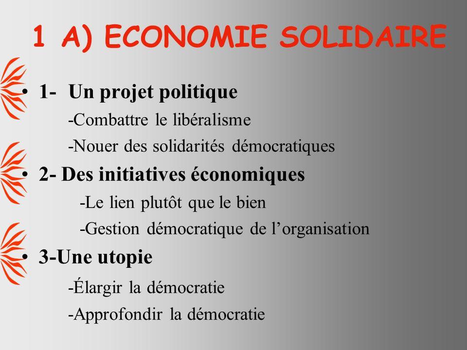 1 A) ECONOMIE SOLIDAIRE 1- Un projet politique