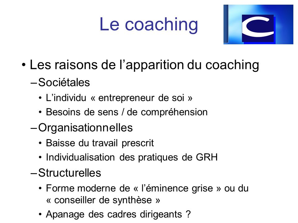 Le coaching Les raisons de l'apparition du coaching Sociétales