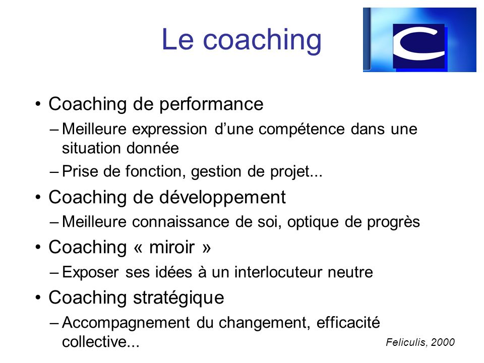 Le coaching Coaching de performance Coaching de développement