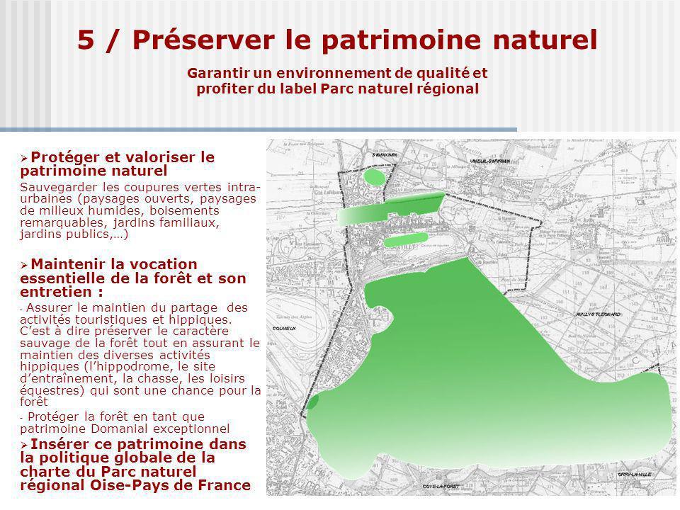 5 / Préserver le patrimoine naturel Garantir un environnement de qualité et profiter du label Parc naturel régional