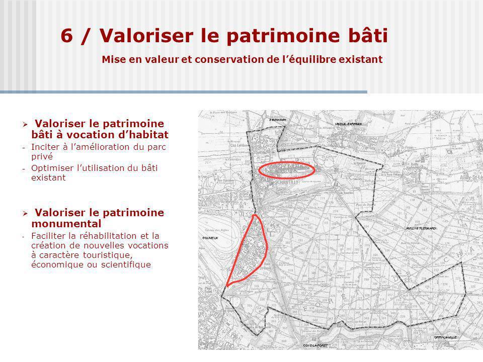 6 / Valoriser le patrimoine bâti Mise en valeur et conservation de l'équilibre existant