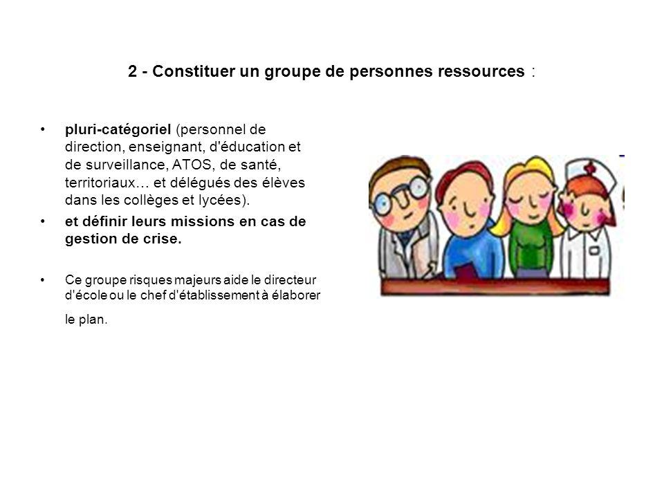 2 - Constituer un groupe de personnes ressources :
