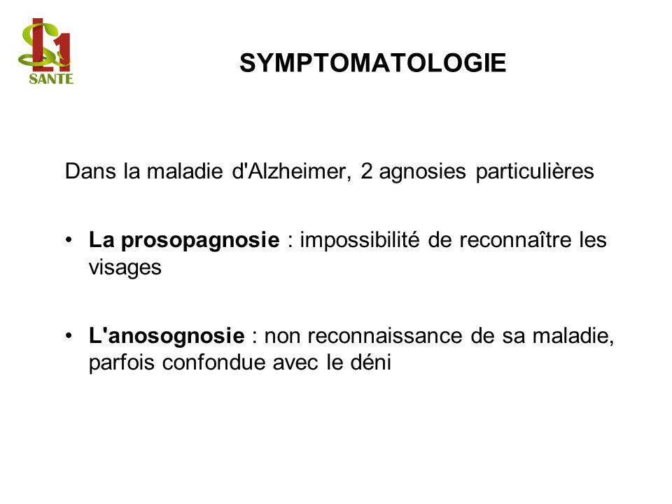 SYMPTOMATOLOGIE Dans la maladie d Alzheimer, 2 agnosies particulières