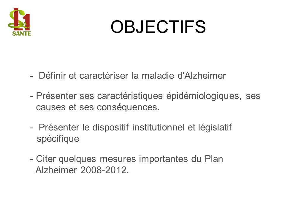 OBJECTIFS - Définir et caractériser la maladie d Alzheimer