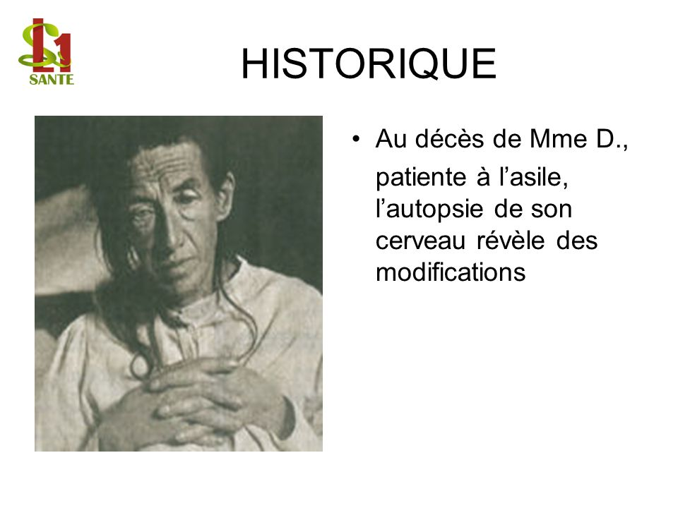 HISTORIQUE Au décès de Mme D.,