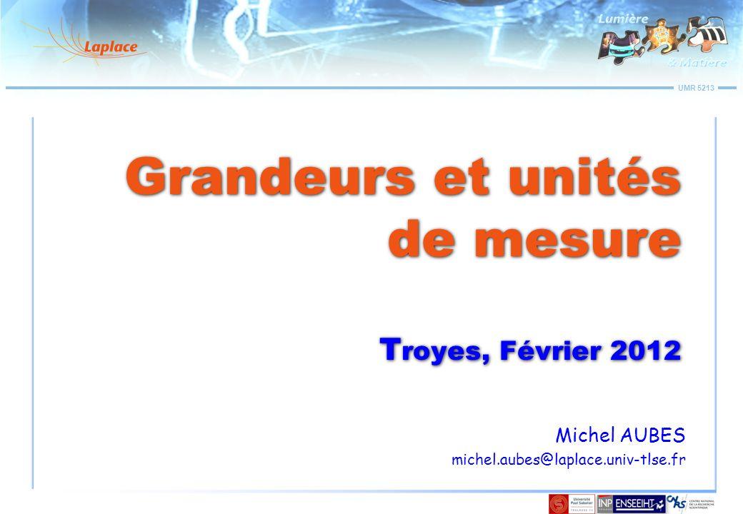 Grandeurs et unités de mesure Troyes, Février 2012