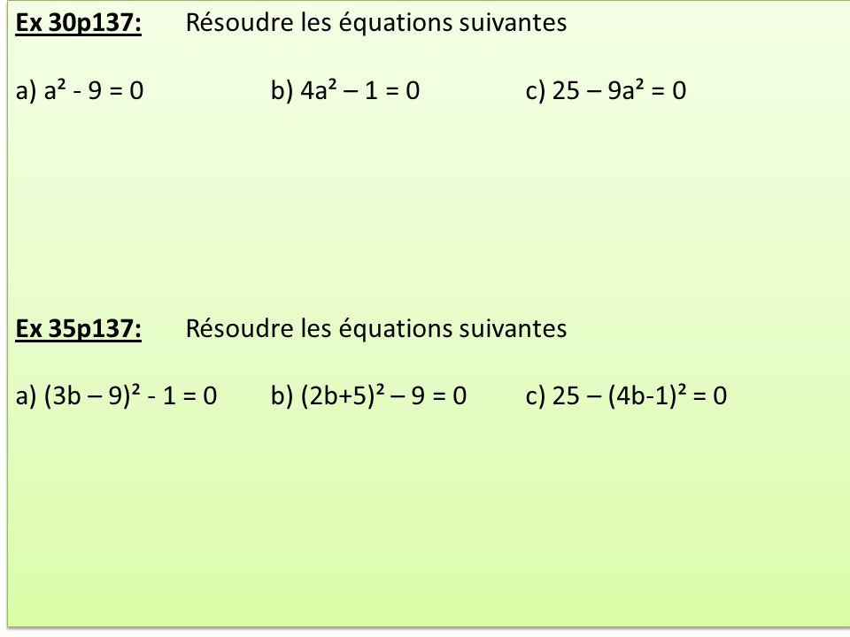 Ex 30p137: Résoudre les équations suivantes
