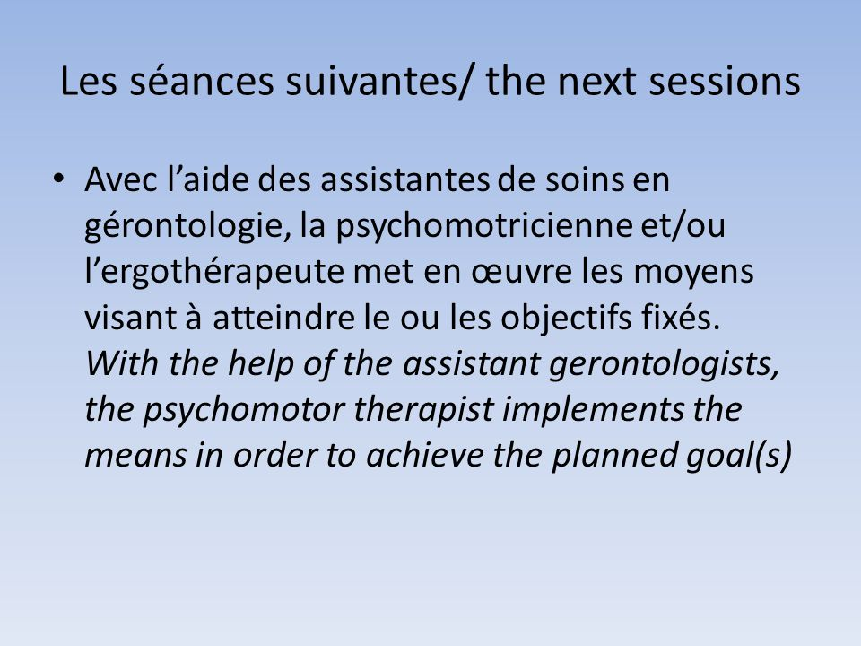 Les séances suivantes/ the next sessions