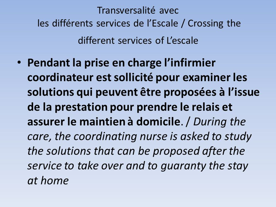 Transversalité avec les différents services de l'Escale / Crossing the different services of L'escale
