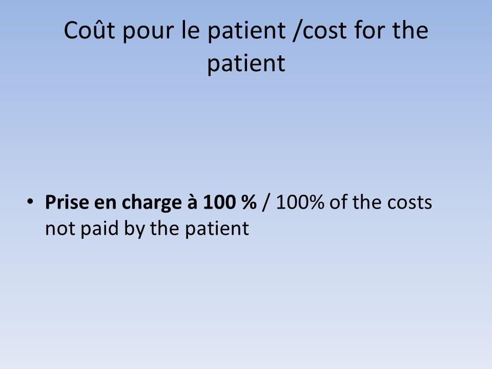 Coût pour le patient /cost for the patient