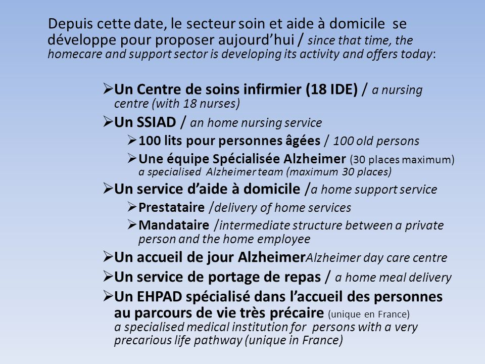 Depuis cette date, le secteur soin et aide à domicile se développe pour proposer aujourd'hui / since that time, the homecare and support sector is developing its activity and offers today: