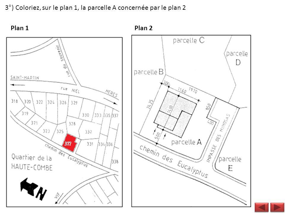 3°) Coloriez, sur le plan 1, la parcelle A concernée par le plan 2