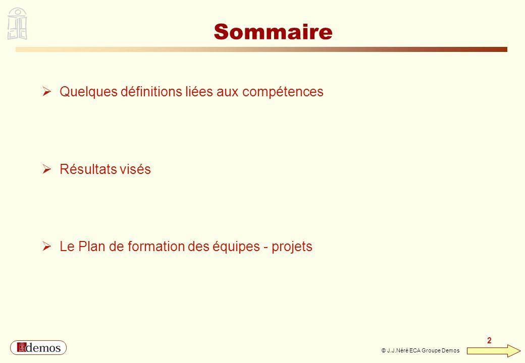 Sommaire Quelques définitions liées aux compétences Résultats visés