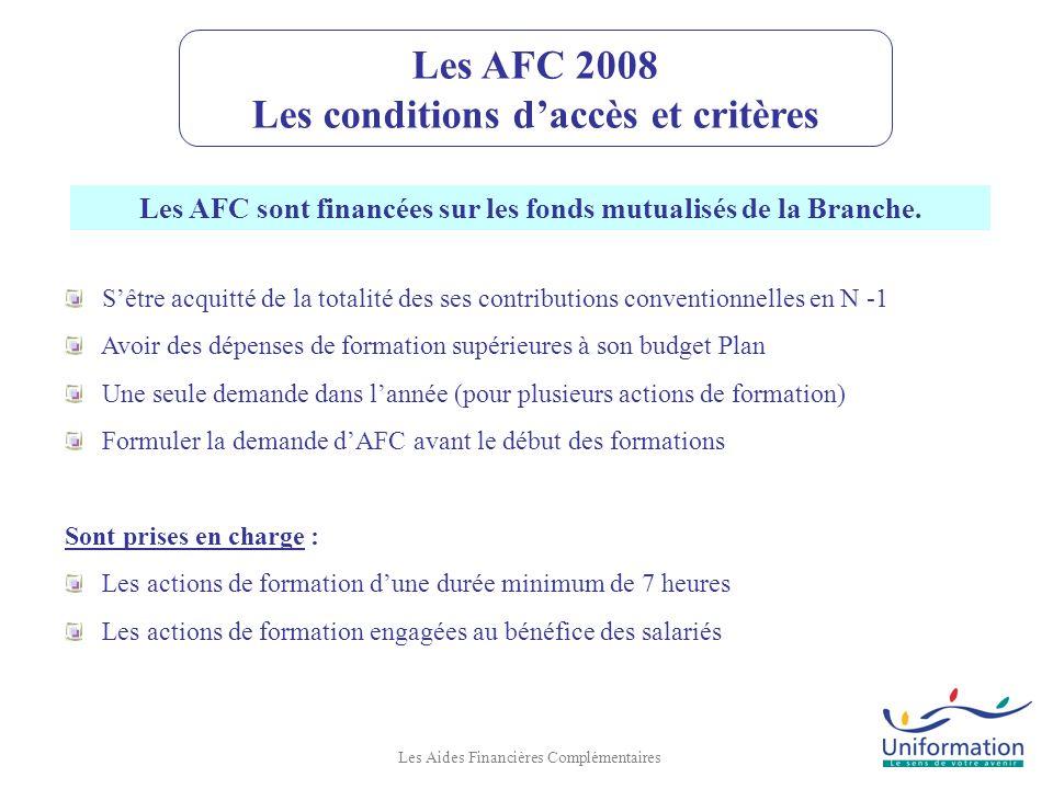 Les AFC 2008 Les conditions d'accès et critères